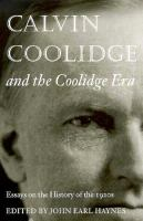 Calvin  Coolidge and the Coolidge Era
