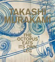 Takashi Murakami : the octopus eats its own leg cover