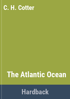 The Atlantic Ocean / by Charles H. Cotter.