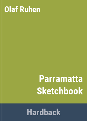 Parramatta sketchbook / drawings by Unk White ; text by Olaf Ruhen.