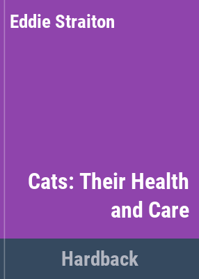 Cats : their health and care / Eddie Straiton.