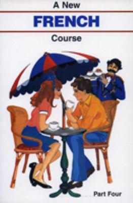 A new French course. Part four / Ron S. Horan, John R. Wheeler.