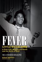 Cover of Fever : Little Willie John, a fast life, mysterious death