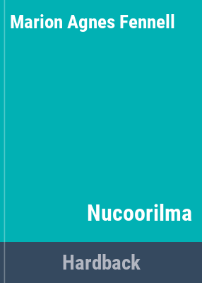Nucoorilma / [by] M. Fennell and A. Grey in collaboration with the Aboriginal people of Tingha, N.S.W.