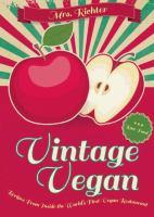 Vintage Vegan: Recipes from Inside the World's First Vegan Restaurant