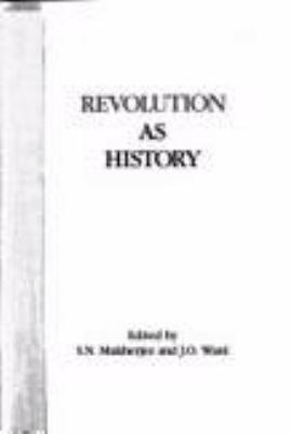 Revolution as history / edited by S.N. Mukherjee and J.O. Ward.