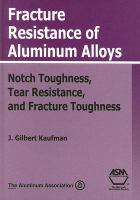 Fracture Resistance of Aluminum Alloys