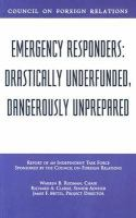 Emergency Responders-- Drastically Underfunded, Dangerously Unprepared