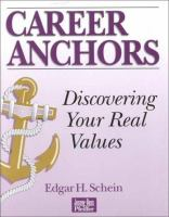 Career anchors : discovering your real values