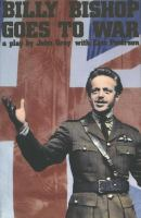 Billy Bishop goes to war : a play