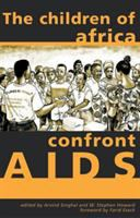 The Children of Africa Confront AIDS