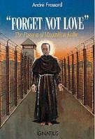 """""""Forget Not Love"""": The Passion of Maximilian Kolbe"""