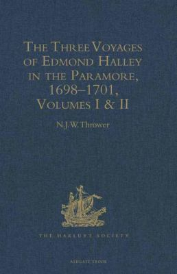The three voyages of Edmond Halley in the Paramore, 1698-1701 / edited by Norman J.W. Thrower.