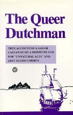 The queer Dutchman castaway on Ascension / [edited] by Peter Agnos.