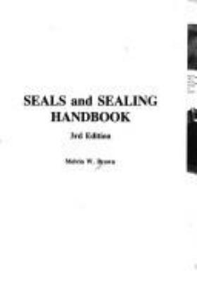 Seals and sealing handbook / Melvin W. Brown.