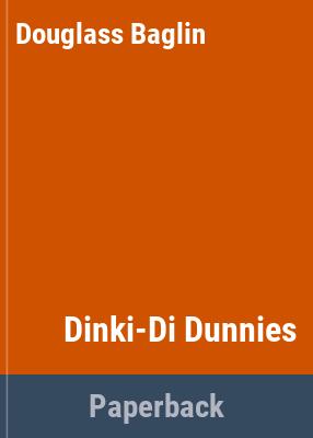 Dinky-di dunnies / Douglass Baglin, Yvonne Austin.