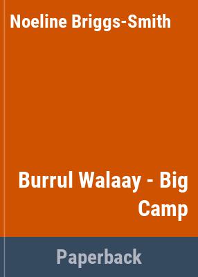 Burrul Wallaay / researched by Noeline Briggs-Smith.