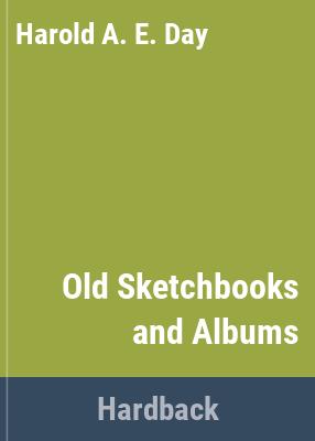 Old sketchbooks & albums / Harold Day.