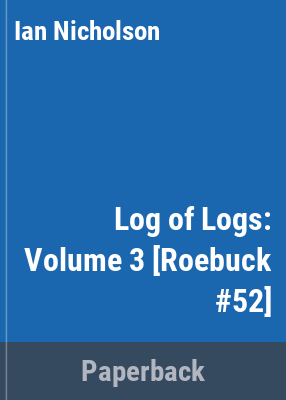 Log of logs : a catalogue of logs, journals, shipboard diaries, letters, and all forms of voyage narratives ... for Australia and New Zealand, and surrounding oceans / by Ian Nicholson.