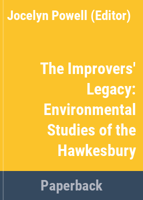 The improvers' legacy : environmental studies of the Hawkesbury / edited by Jocelyn Powell.