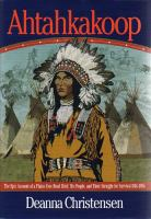 Ahtahkakoop : the epic account of a Plains Cree Head Chief, his people, and their struggle for survival, 1816-1896