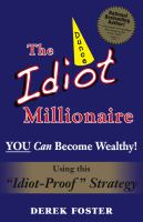 The idiot millionaire : you can become wealthy, using this idiot-proof strategy
