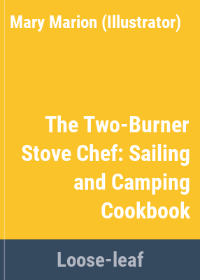The two-burner stove chef / by Mary Marion.