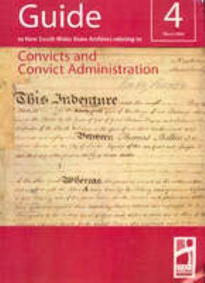Guide to New South Wales State Archives relating to convicts and convict administration.