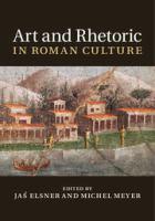 Art and rhetoric in Roman culture cover