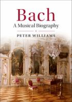 Bach : a musical biography cover