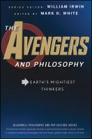 The Avengers and Philosophy: Earth's Mightiest Thinkers