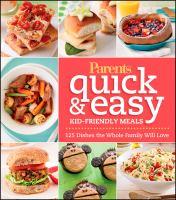 Parents Quick & Easy Kid-friendly Meals
