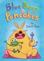 Blue, Barry & Pancakes89 pages : chiefly color illustrations ; 23 cm