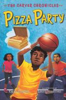The Carver Chronicles, bk. 6: Pizza party