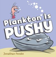 Plankton is Pushy by Jonathan Fenske, book cover