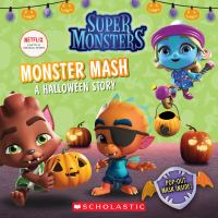 Monster Mash (Super Monsters 8x8 Storybook)
