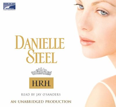 H.R.H. [sound recording] / by Danielle Steel.