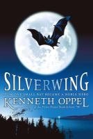 Silverwing, by Kenneth Oppel