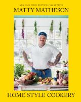Matty Matheson : home style cookery365 pages : color illustrations ; 26 cm
