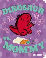 Dinosaur vs. Mommy Board Book (A Dinosaur vs. Book)