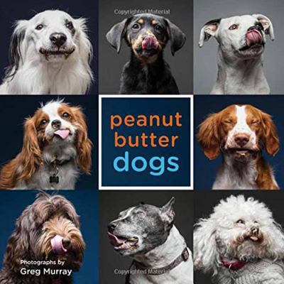 Peanut Butter Dogs photographs by Greg Murray cover