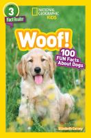 Woof! : 100 Fun Facts About Dogs
