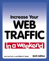 Increase your Web Traffic in A Weekend, Sixth Edition
