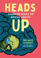 Heads up : changing minds on mental health185 pages : color illustrations ; 21 cm