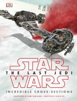 Star Wars, The Last Jedi : Incredible Cross-sections