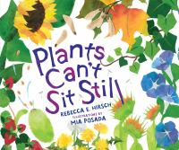 Plants Can't Sit Still by Rebecca E. Hirsch, book cover