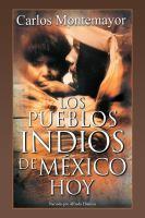 Los pueblos indios de México hoy