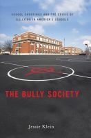 The Bully Society: School Shootings and the Crisis of Bullying in America's Schools (Intersections: Transdisciplinary Perspectives on Genders and Sexualities)