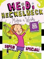 Heidi Heckelbeck Makes a Wish: Super Special!