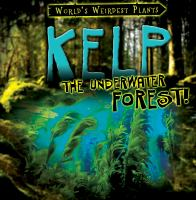 Kelp : The Underwater Forest!